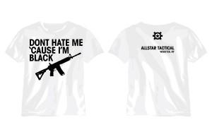 Don't Hate Me Cause I'm Black T-Shirt