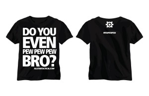 Do You Even Pew Pew Pew Bro Shirt