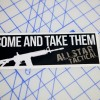 AT Come and Take Them Sticker