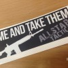 Come and Take Them Sticker